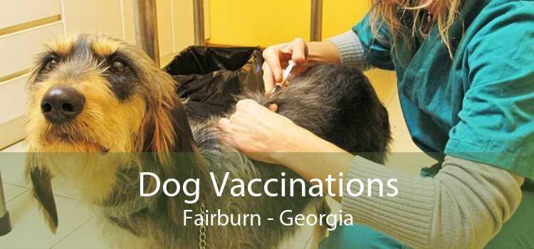 Dog Vaccinations Fairburn - Georgia